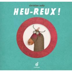 Heu-reux ! Christian Voltz, éditions du Rouergue, 2016. Thème : mariage pour tous/mariage mixte/tolérance/humour