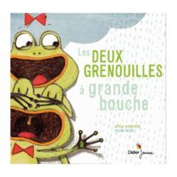 Les deux grenouilles à grande bouche, Pierre Delye et Cécile Hudrisier, éditions Didier Jeunesse, 2016. Thème : conte détourné/arche de Noé/comptines/humour