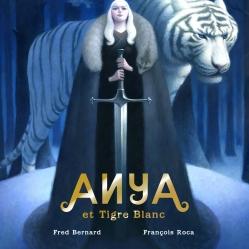 Anya et tigre blanc, Frédéric Bernard et François Roca, éditions Albin Michel jeunesse, 2015. Thème : conte/fantastique