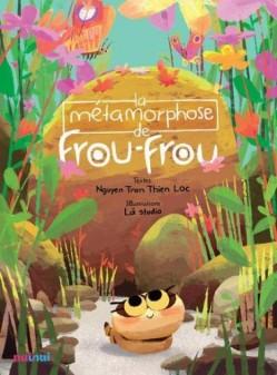 La métamorphose de frou-frou, Nguyen Tran Thien Loc et La Studio, editions nuinui