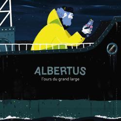 Albertus, l'ours du grand large, Laurence Gillot et Thibault Rassat, Editions Milan