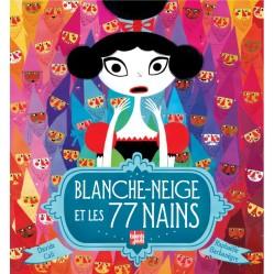 Blanche-Neige et les 77 nains, Davide Cali et Raphaëlle Barbanègre, éditions Talents Hauts, 2016. Thème : conte revisité/stéréotypes hommes-femmes
