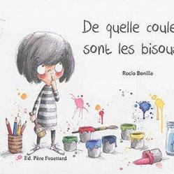 De quelle couleur sont les bisous ? Rocio Bonilla, éditions Père Fouettard, 2016. Thème : les émotions