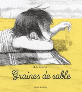 """""""Graines de sable"""", Sibylle Delacroix, Bayard, juin 2017 http://www.bayard-editions.com/jeunesse/petite-enfance/lecture-avec-les-petits/graines-de-sable"""