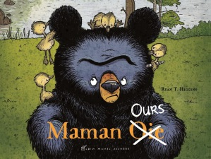 """Maman ours"", Ryan T. Higgins, Albin Michel, août 2016 http://www.albin-michel.fr/ouvrages/maman-ours-9782226325174"