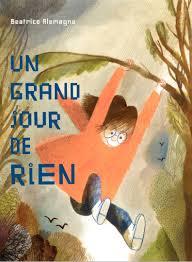 """Un grand jour de rien"", Beatrice Alemagna, Albin Michel, novembre 2016"