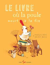 """""""Le livre où la poule meurt à la fin"""" François Blais, Editions les 400 coups, nov. 2017"""