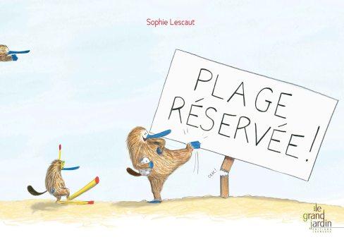 """""""plage réservée !"""" Sophie Lescaut et Thanh Portal, Le Grand Jardin éditeur, juin 2017"""