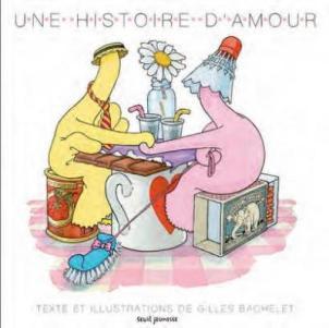 """""""Une histoire d'amour"""", Gilles Bachelet, Seuil jeunesse, nov. 2017"""