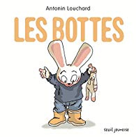 """Les bottes"", Antonin Louchard, Seuil Jeunesse, juin 2018"