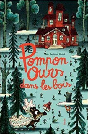 """""""Pompon ours dans les bois"""", Benjamin Chaud, Actes Sud, fev. 2018"""